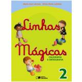 Linhas Mágicas 2º Ano - Ensino Fundamental I - Maria José Labriola De Campos, Olívia Maria Labriola De Campo