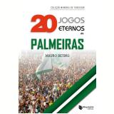 20 Jogos Eternos Do Palmeiras - Mauro Beting