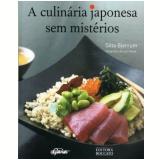 A Culinaria Japonesa Sem Misterios - Silla Bjerrum
