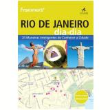 Frommer's - Guia Rio De Janeiro Dia A Dia - Joris Bianca