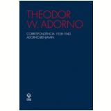 Correspondencia - 1928-1940 - Adorno Benjamin