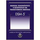 Manual Diagnóstico e Estatístico de Transtornos Mentais - American Psychiatric Association