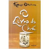 Livro do Chá, O (Ebook) - Kakuzo Okakura