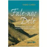 Fale-nos Dele (Ebook) - Fabio Ciardi