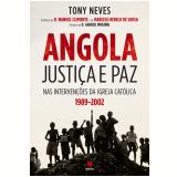 Angola – Justiça e paz nas Intervenções da Igreja Católica (1989-2002) (Ebook) -  Tony Neves