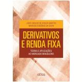 Derivativos E Renda Fixa - José Carlos de Souza Santos, Marcos Eugênio Da Silva