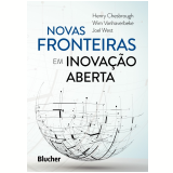 Novas Fronteiras Em Inovação Aberta - Henry Chesbrough, Joel West, Wim Vanhaverbeke