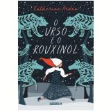 O Urso e o Rouxinol - Katherine Arden