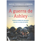 A Guerra de Ashley - Gayle Tzemach Lemmon