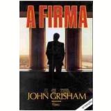 A Firma - John Grisham