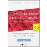 Juizados Especiais Cíveis e Criminais Federais e Estaduais (Vol. 15, Tomo 2) - Ricardo Cunha Chimenti, Marisa Ferreira dos Santos