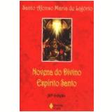 Novena do Divino Espírito Santo 30ª Edição - Santo Afonso Maria de Ligorio