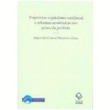 Trajetórias Capitalismo Neoliberal e Reformas Econômicas nos Países da Periferia - Sebastiao C.velasco e Cruz