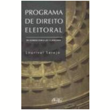 Programa de Direito Eleitoral de Acordo com a Lei 11.300/2006 - Lourival Serejo