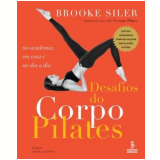 Desafios do Corpo: Pilates - Brooke Siler