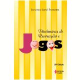 Dinâmicas de Recreação e Jogos - Silvino José Fritzen