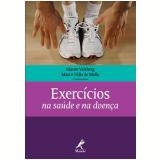 Exercícios na Saúde e na Doença - Marco TÚlio de Mello, Mauro Vaisberg