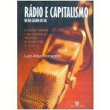 Rádop e Capitalismo  - Luiz Artur Ferraretto