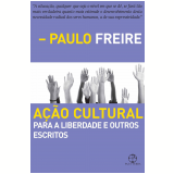 Ação Cultural para a Liberdade e Outros Escritos