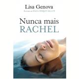 Nunca Mais, Rachel - Lisa Genova