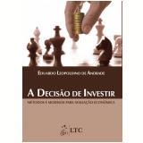 A Decisão de Investir - Eduardo Leopoldino de Andrade