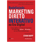 Redefinindo Marketing Direto Interativo - Stan Rapp