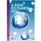 Agua Do Planeta Azul - Fernando Carraro