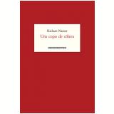 Um Copo De C�lera (Edi��o Comemorativa: 35 Anos) - Raduan Nassar
