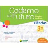 Caderno Do Futuro - Ciências - 3º Ano - Celia Passos, Zeneide Silva
