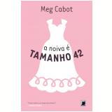 A Noiva é Tamanho 42 (Vol. 5) - Meg Cabot