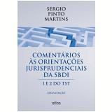 Comentários Às Orientações Jurisprudenciais Da SBDI - Sergio Pinto Martins