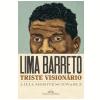 Lima Barreto - Triste Vision�rio