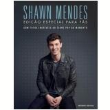 Shawn Mendes – Edição Especial Para Fãs - Malcolm Croft