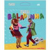 Palavra Cantada - Baladinha (Epack) (CD) - Palavra Cantada