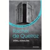 Rachel de Queiroz - Dôra, Doralina (Vol. 10)