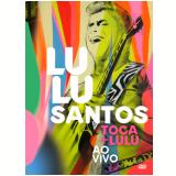 Lulu Santos - Toca+Lulu - Ao Vivo - Digipack (DVD) - Lulu Santos