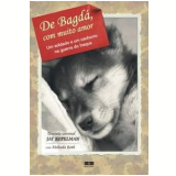 De Bagdá, Com Muito Amor - Melinda Roth, Jay Kopelman