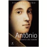 Antônio: O Santo do Amor - Fernando Nuno