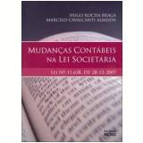 Mudanças Contábeis na Lei Societária - Marcelo Cavalcanti Almeida, Hugo Rocha Braga