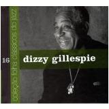 Dizzy Gillespie (Vol. 16) - Carlos Calado