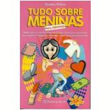 Tudo Sobre Meninas para Meninas - Cláudia Felício