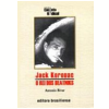 Jack Kerouac: O Rei dos Beatniks