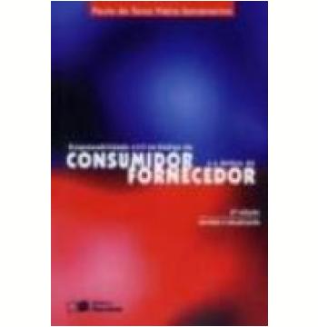Responsabilidade Civil no Código do Consumidor e a Defesa do Fornecedor 2ª Edição