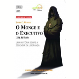 O Monge e o Executivo - James C. Hunter, Oscar Guilherme Lopes