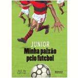 Minha Paixão Pelo Futebol - Junior