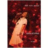 Maria Bethânia - Amor, Festa e Devoção (DVD) - Maria Bethânia