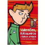 Valentões, Fofoqueiros e Falsos Amigos - J. Alexander
