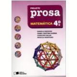 Projeto Prosa Matemática - 4º Ano - Ensino Fundamental I - Ivonildes Milan, Daniela Padovan, Isabel Cristina Guerra ...