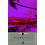 Cronistas de Descobrimento - Marco Antonio Villa, Antonio Carlos Oliveri