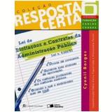 Resposta Certa (vol.6) - Lei De Licita��es E Contrato - Cyonil Borges